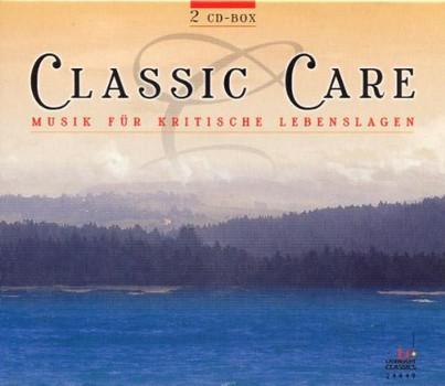 Various - Musik zur Entspannung - Classic Care (bei Anspannung und Nervosität, bei Lustlosigkeit und Depression)