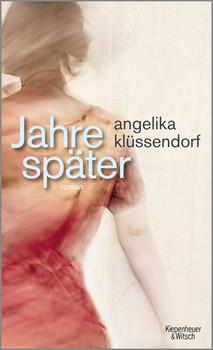 Jahre später. Roman - Angelika Klüssendorf  [Gebundene Ausgabe]