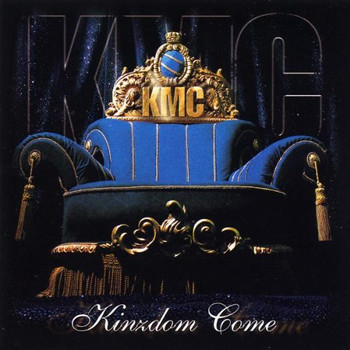 Kmc - Kinzdome Come
