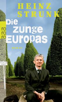 Die Zunge Europas (rororo) - Heinz Strunk