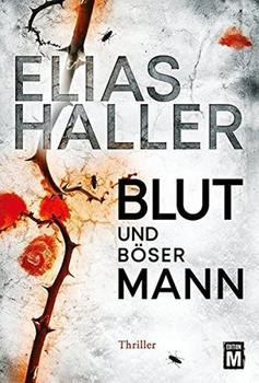 Blut und böser Mann - Elias Haller  [Taschenbuch]