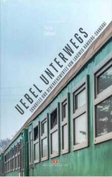 Uebel unterwegs: Skurriles und Bemerkenswertes vom Landweg Hamburg–Shanghai - Tina Uebel [Gebundene Ausgabe]