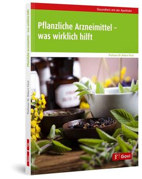 Pflanzliche Arzneimittel – was wirklich hilft - Robert Fürst  [Taschenbuch]
