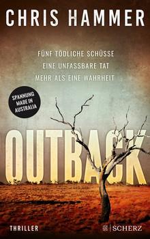 Outback - Fünf tödliche Schüsse. Eine unfassbare Tat. Mehr als eine Wahrheit - Chris Hammer  [Taschenbuch]