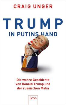 Trump in Putins Hand. Die wahre Geschichte von Donald Trump und der russischen Mafia - Craig Unger  [Gebundene Ausgabe]