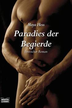 Paradies der Begierde - Maya Hess