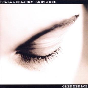 Scala & Kolacny Brothers - Grenzenlos
