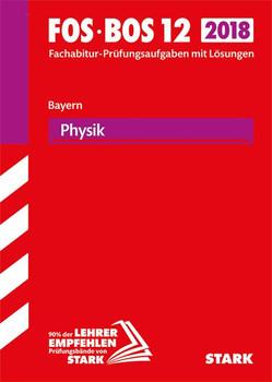 Abiturprüfung FOS/BOS Bayern - Physik 12. Klasse [Taschenbuch]