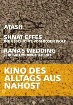 Kino des Alltags aus Nahost: Atash / Shnat Effes / Rana's Wedding [OmU, 3 DVDs]