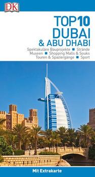 Top 10 Reiseführer Dubai & Abu Dhabi. mit Extrakarte und kulinarischem Sprachführer zum Herausnehmen [Taschenbuch]