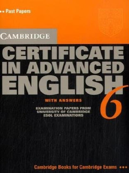 Cambridge Certificate in Advanced English 6 : Student's Book with Answers