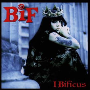 Bif - I Bificus