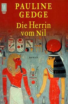 Die Herrin vom Nil. Roman einer Pharaonin. - Pauline Gedge
