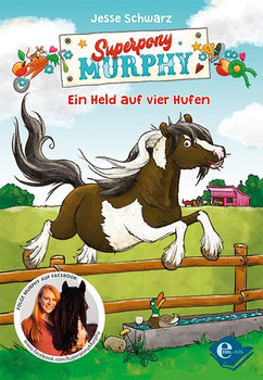 Superpony Murphy. Ein Held auf vier Hufen - Jesse Schwarz  [Gebundene Ausgabe]