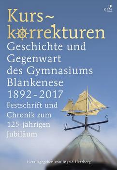 Kurskorrekturen. Geschichte und Gegenwart des Gymnasiums Blankenese 1892–2017 [Gebundene Ausgabe]