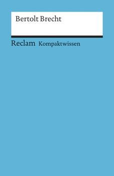Bertolt Brecht. Literaturwissen für Schule und Studium - Franz-Josef Payrhuber