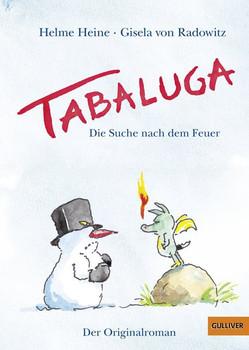 Tabaluga. Die Suche nach dem Feuer – Der Originalroman - Gisela von Radowitz  [Gebundene Ausgabe]