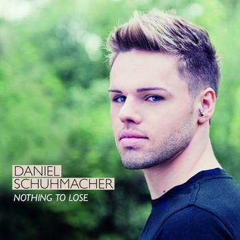 Daniel Schuhmacher - Nothing to Lose