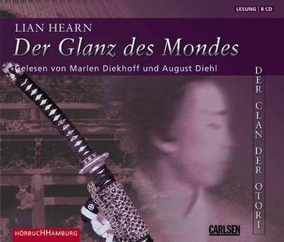 Der Clan der Otori 3. Der Glanz des Mondes. 8 CDs