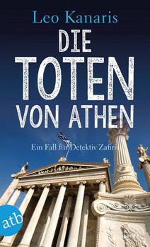 Die Toten von Athen. Ein Fall für Detektiv Zafiris. Kriminalroman - Leo Kanaris  [Taschenbuch]