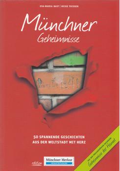 Münchner Geheimnisse: 50 Spannende Geschichten aus der Weltstadt mit Herz - Eva-Maria Bast & Heike Thissen [Taschenbuch]