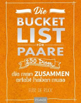 Die Bucket List für Paare. 250 Dinge, die man zusammen erlebt haben muss - Elise de Rijck  [Taschenbuch]