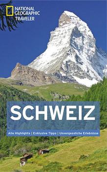 National Geographic Traveler Schweiz - Teresa Fisher  [Gebundene Ausgabe]
