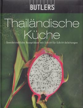 BUTLERS Kochbuch: Thailändische Küche - Unwiederstehliche Rezeptideen mit Schritt-für-Schritt-Anleitungen [Gebundene Ausgabe]