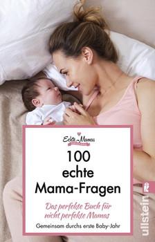 100 Echte Mama-Fragen. Das perfekte Buch für nicht perfekte Mamas - Echte Mamas  [Taschenbuch]