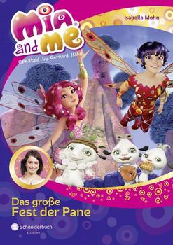 Mia and me, Band 20. Das große Fest der Pane - Isabella Mohn  [Gebundene Ausgabe]