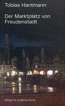 Tobias Hantmann. Tradition des Zeigens: Der Marktplatz von Freudenstadt - Tobias Hantmann  [Taschenbuch]