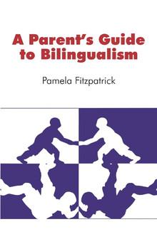 A Parent's Guide to Bilingualism - Pamela Fitzpatrick