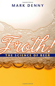 Froth!: The Science of Beer - Denny, Mark