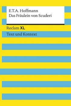 Das Fräulein von Scuderi: Reclam XL - Text und Kontext - Hoffmann, E.T.A.