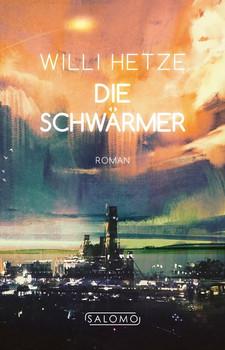 Die Schwärmer - Willi Hetze  [Taschenbuch]