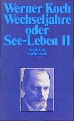 Wechseljahre oder See-Leben 2 - Werner Koch