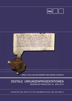 Digitale Urkundenpräsentationen. Workshop München 16. Juni 2010 [Gebundene Ausgabe]