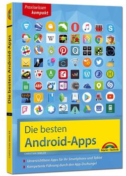 Die besten Android Apps: Für dein Smartphone und Tablet - aktuell zu Android 7 und 8 - Christian Immler  [Taschenbuch]