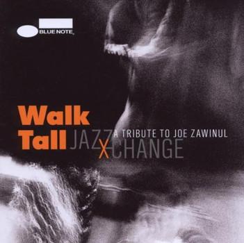 Jazzxchange - Walk Tall-a Tribute to Joe Zawinul