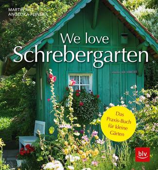 We love Schrebergarten - Angelika Feiner  [Taschenbuch]