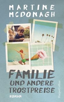 Familie und andere Trostpreise - Martine McDonagh  [Taschenbuch]