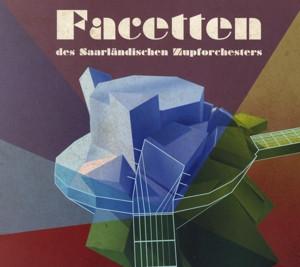 Saarländisches Zupforchester//Thiel/Gärtner - Facetten des Saarländischen Zupforchesters