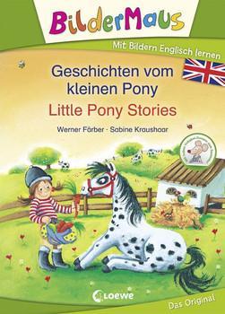 Bildermaus - Mit Bildern Englisch lernen - Geschichten vom kleinen Pony - Little Pony Stories - Werner Färber  [Gebundene Ausgabe]