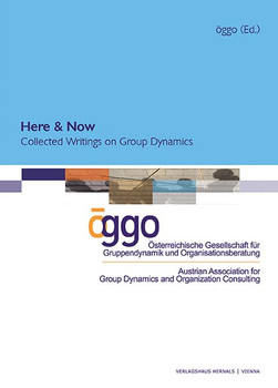 Here and Now - Collected Writings on Group Dynamics [Gebundene Ausgabe]