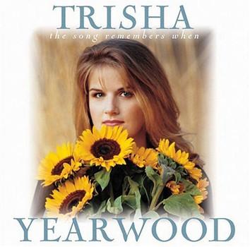 Trisha Yearwood - Song Remembers When