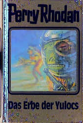 Perry Rhodan - Band 71: Das Erbe der Yulocs [Silbereinband]