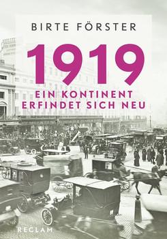 1919. Ein Kontinent erfindet sich neu - Birte Förster  [Gebundene Ausgabe]