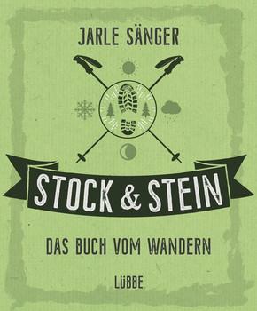 Stock & Stein. Das Buch vom Wandern - Jarle Sänger  [Gebundene Ausgabe]