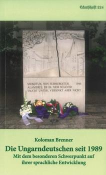 Die Ungarndeutschen seit 1989. Mit dem besonderen Schwerpunkt auf  ihrer sprachlichen Entwicklung. - Kolomann Brenner  [Taschenbuch]