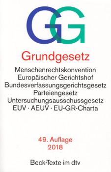 GG Grundgesetz: Menschenrechtskonvention, Europäischer Gerichtshof, Bundesverfassungsgerichtsgesetz, Parteiengesetz, Untersuchungsausschussgesetz, EUV – AEUV, EU-GR-Charta [Taschenbuch, 49. Auflage 2018]